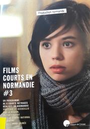 Films courts en Normandie : Un programme de 6 courts métrages réalisés en Normandie. #3 / Région Normandie, ed. | Belaga, Abraham. Metteur en scène ou réalisateur