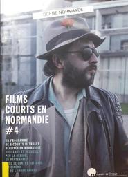 Films courts en Normandie : Un programme de 6 courts métrages réalisés en Normandie. #4 / Région Normandie, ed. | M'Silti, Fairouz. Metteur en scène ou réalisateur